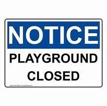 Notice Playground Closed